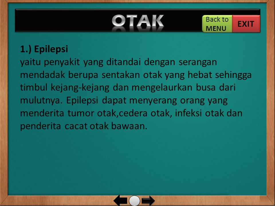 OTAK Back to. MENU. EXIT. 1.) Epilepsi.