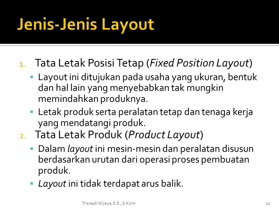 Jenis-Jenis Layout Tata Letak Posisi Tetap (Fixed Position Layout)