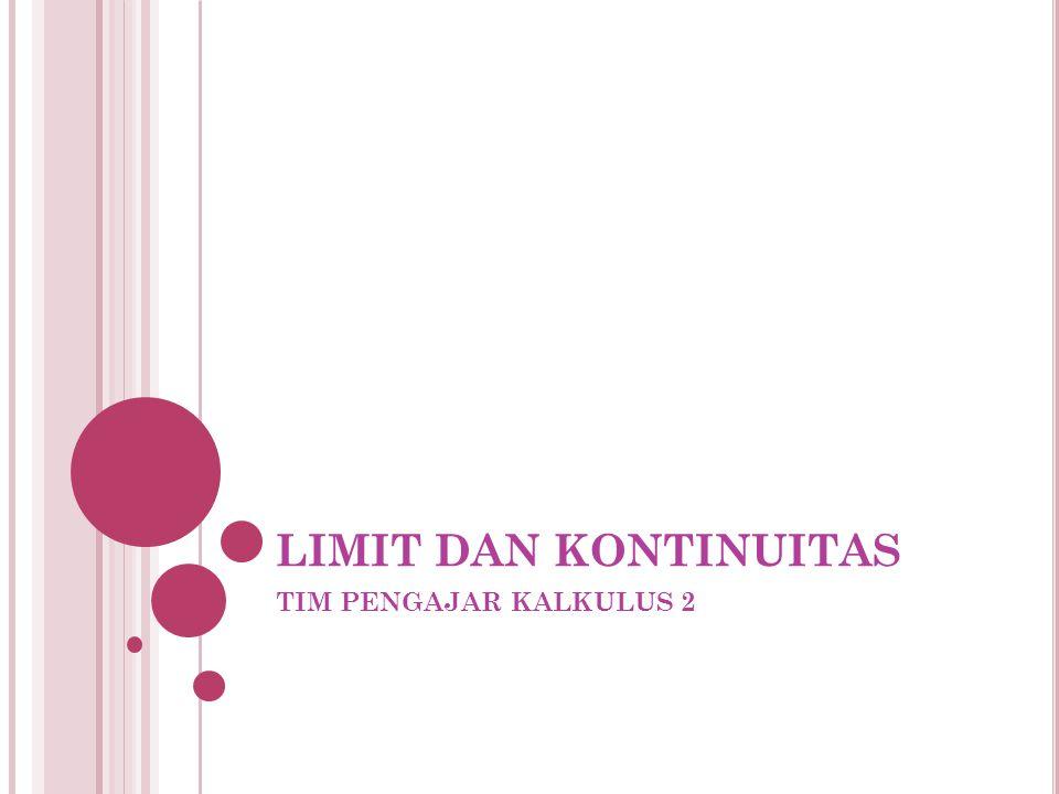 LIMIT DAN KONTINUITAS TIM PENGAJAR KALKULUS 2