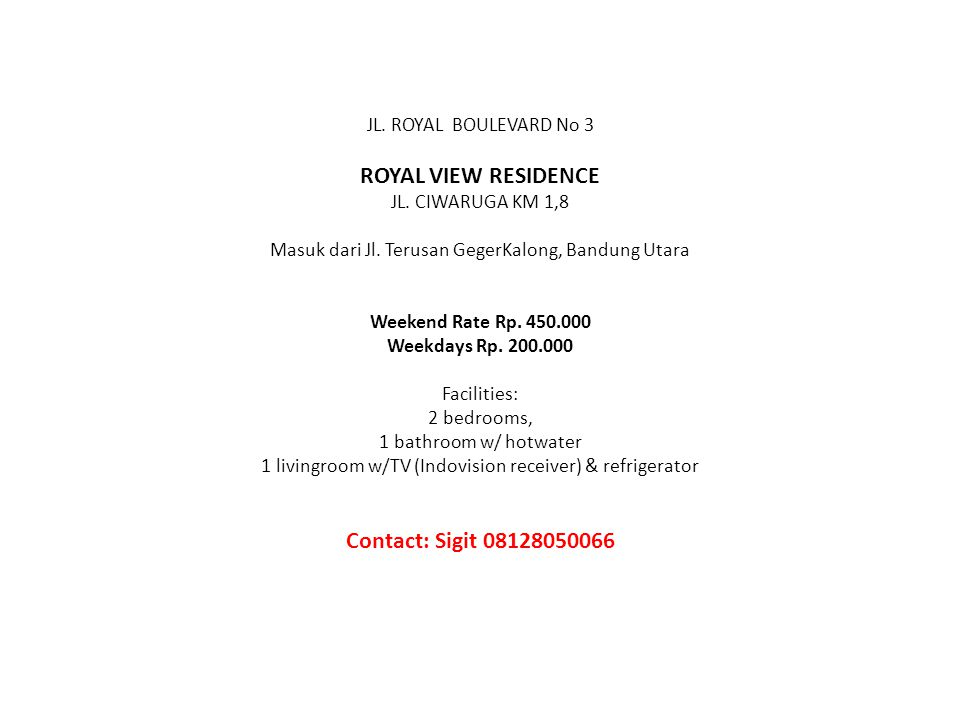 ROYAL VIEW RESIDENCE Contact: Sigit 08128050066