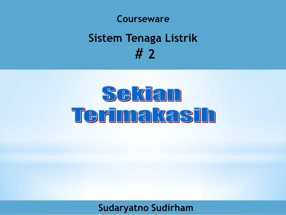 # 2 Sekian Terimakasih Sistem Tenaga Listrik Courseware