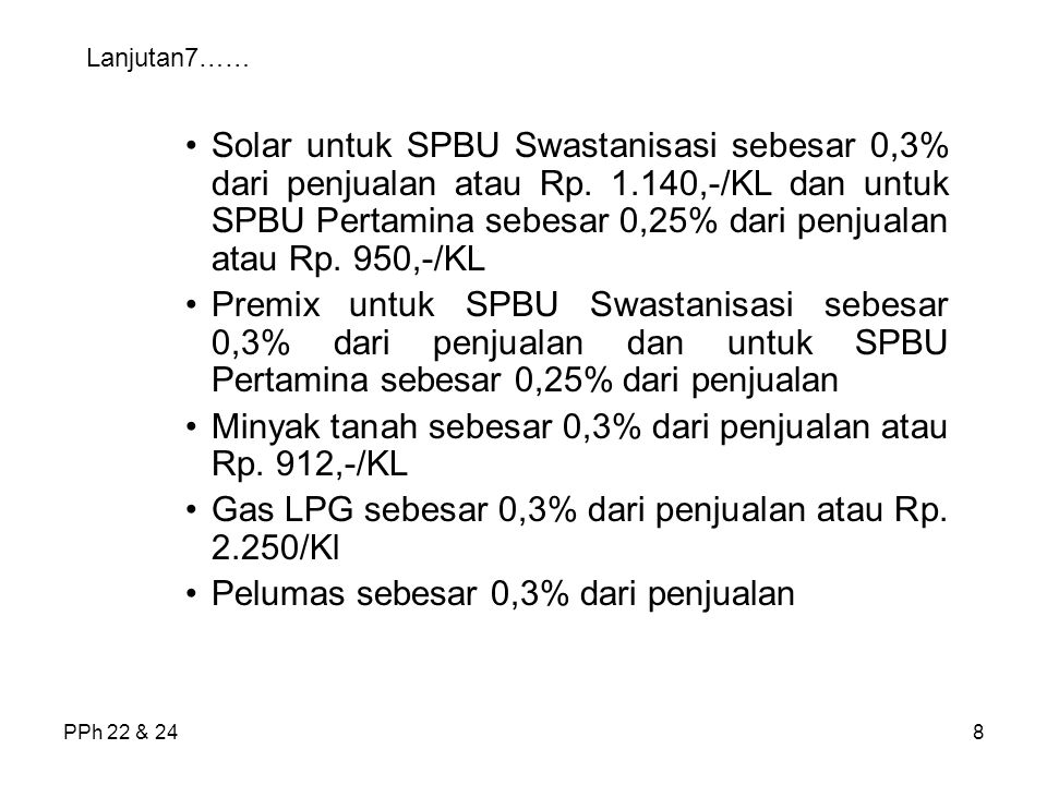 Minyak tanah sebesar 0,3% dari penjualan atau Rp. 912,-/KL