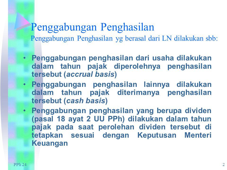 Penggabungan Penghasilan Penggabungan Penghasilan yg berasal dari LN dilakukan sbb: