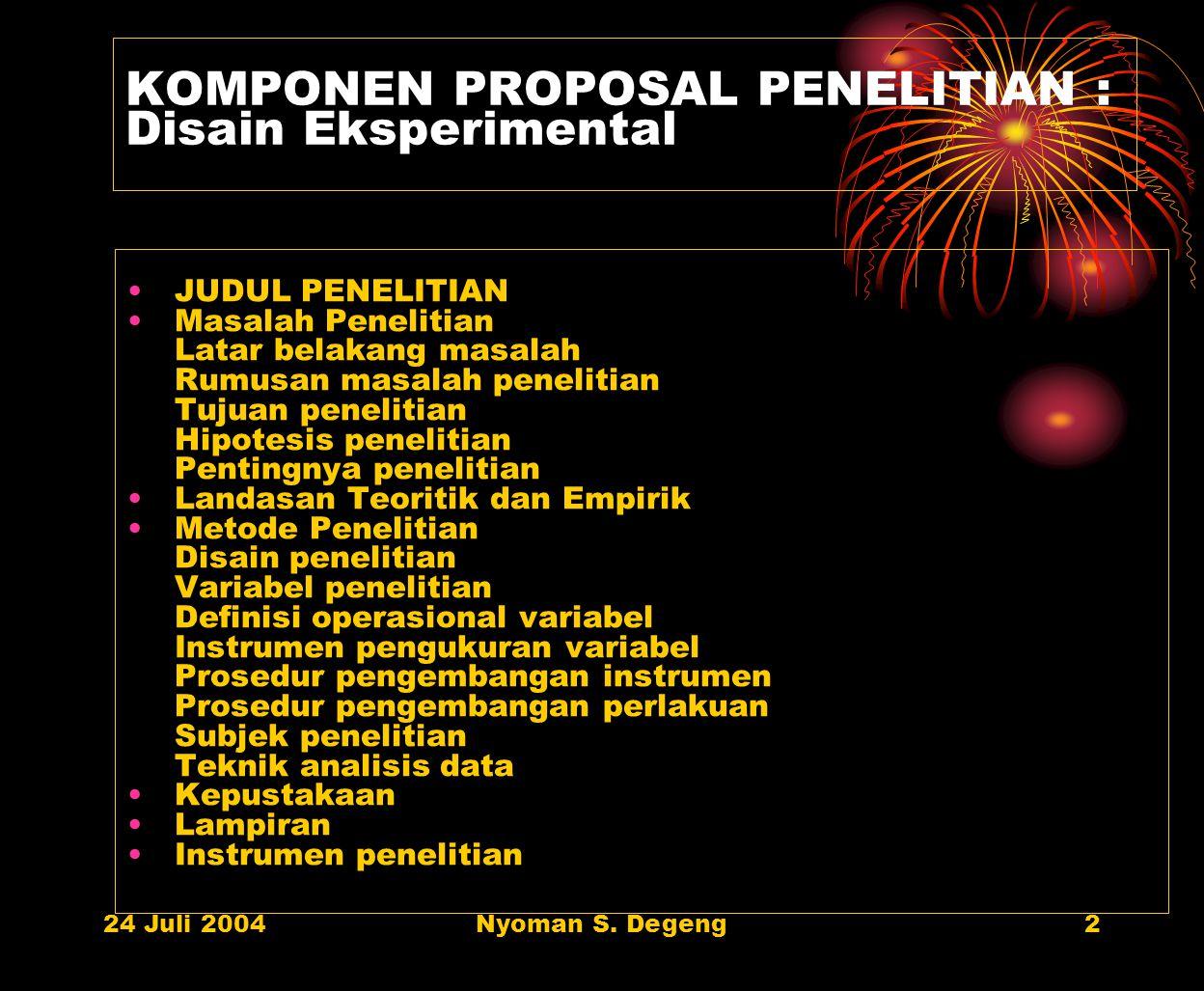 KOMPONEN PROPOSAL PENELITIAN : Disain Eksperimental