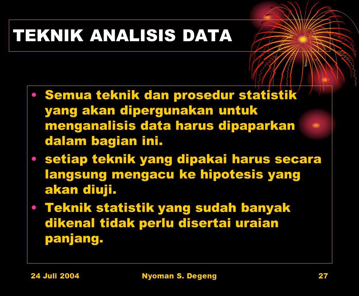 TEKNIK ANALISIS DATA Semua teknik dan prosedur statistik yang akan dipergunakan untuk menganalisis data harus dipaparkan dalam bagian ini.