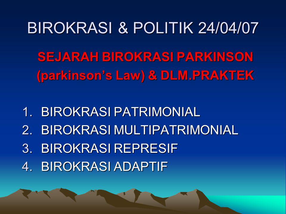 SEJARAH BIROKRASI PARKINSON (parkinson's Law) & DLM.PRAKTEK