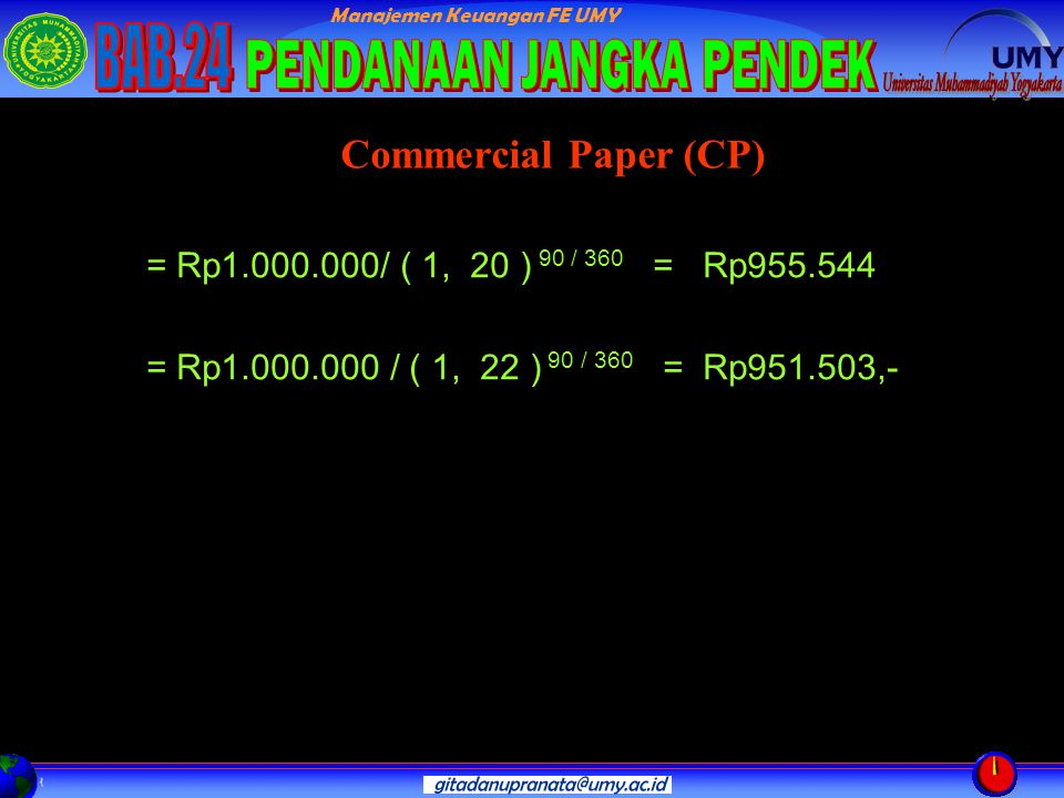 Commercial Paper (CP) = Rp1.000.000/ ( 1, 20 ) 90 / 360 = Rp955.544