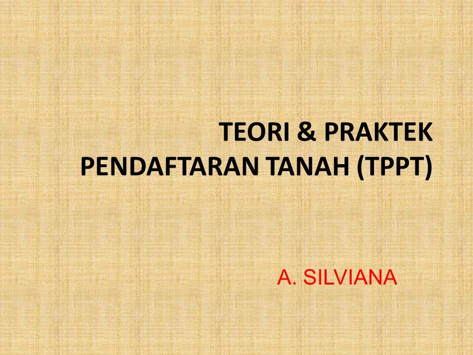 TEORI & PRAKTEK PENDAFTARAN TANAH (TPPT)