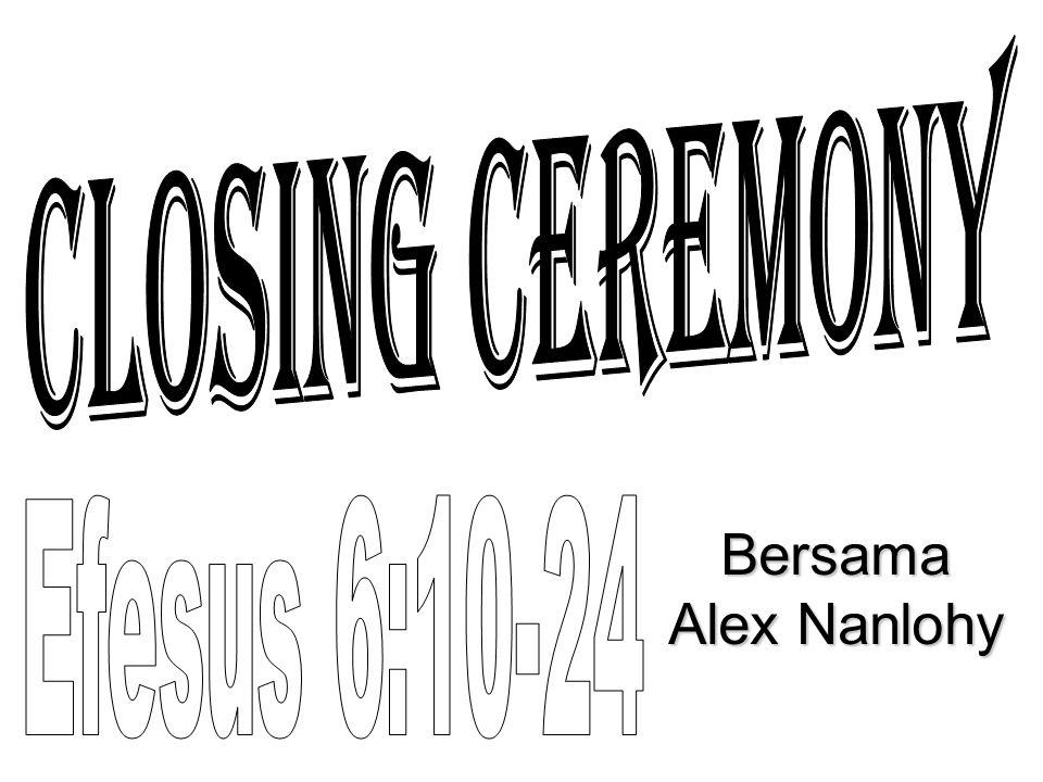 Closing ceremony Efesus 6:10-24 Bersama Alex Nanlohy