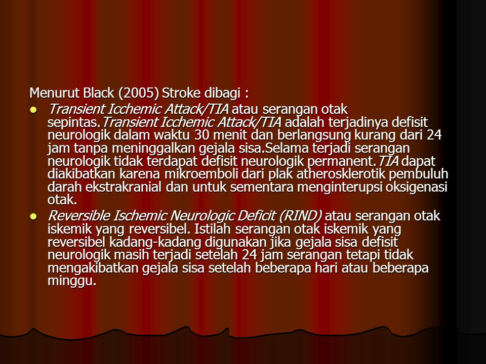 Menurut Black (2005) Stroke dibagi :
