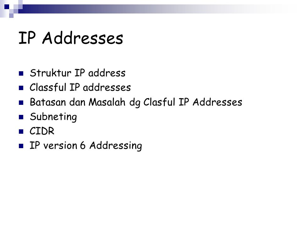 IP Addresses Struktur IP address Classful IP addresses
