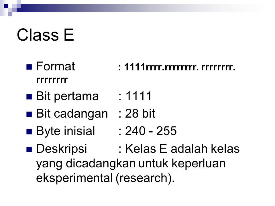 Class E Format : 1111rrrr.rrrrrrrr. rrrrrrrr. rrrrrrrr