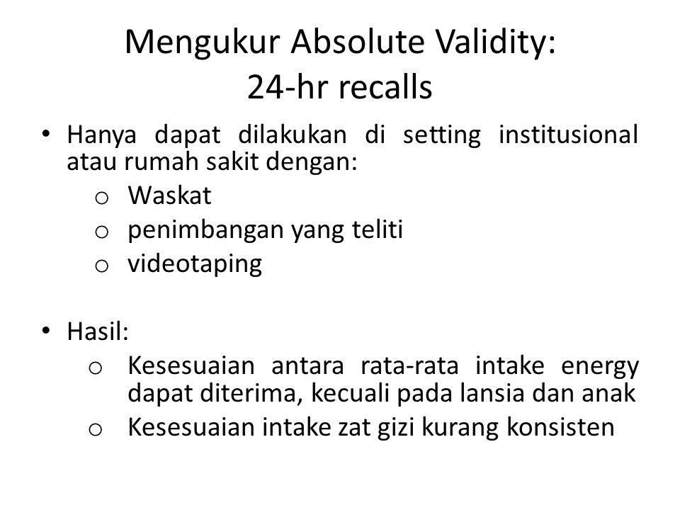 Mengukur Absolute Validity: 24-hr recalls