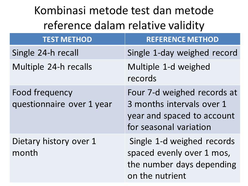 Kombinasi metode test dan metode reference dalam relative validity