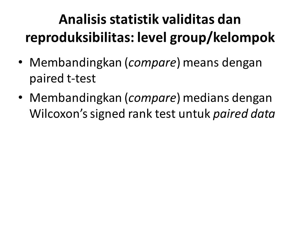 Analisis statistik validitas dan reproduksibilitas: level group/kelompok
