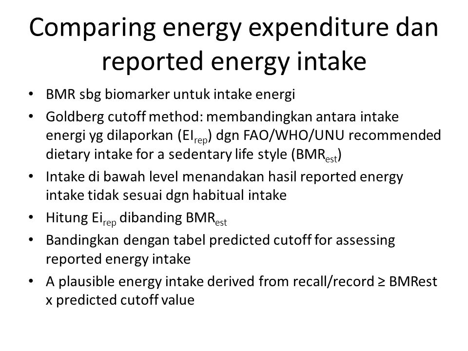 Comparing energy expenditure dan reported energy intake