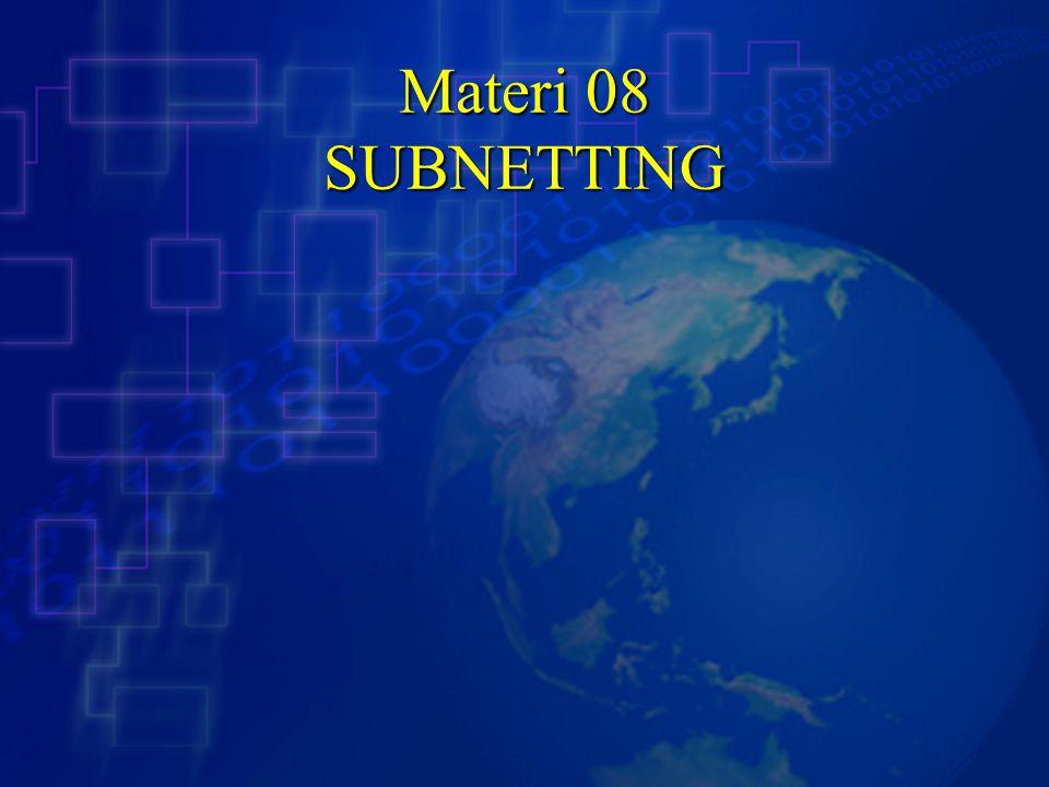 Materi 08 SUBNETTING