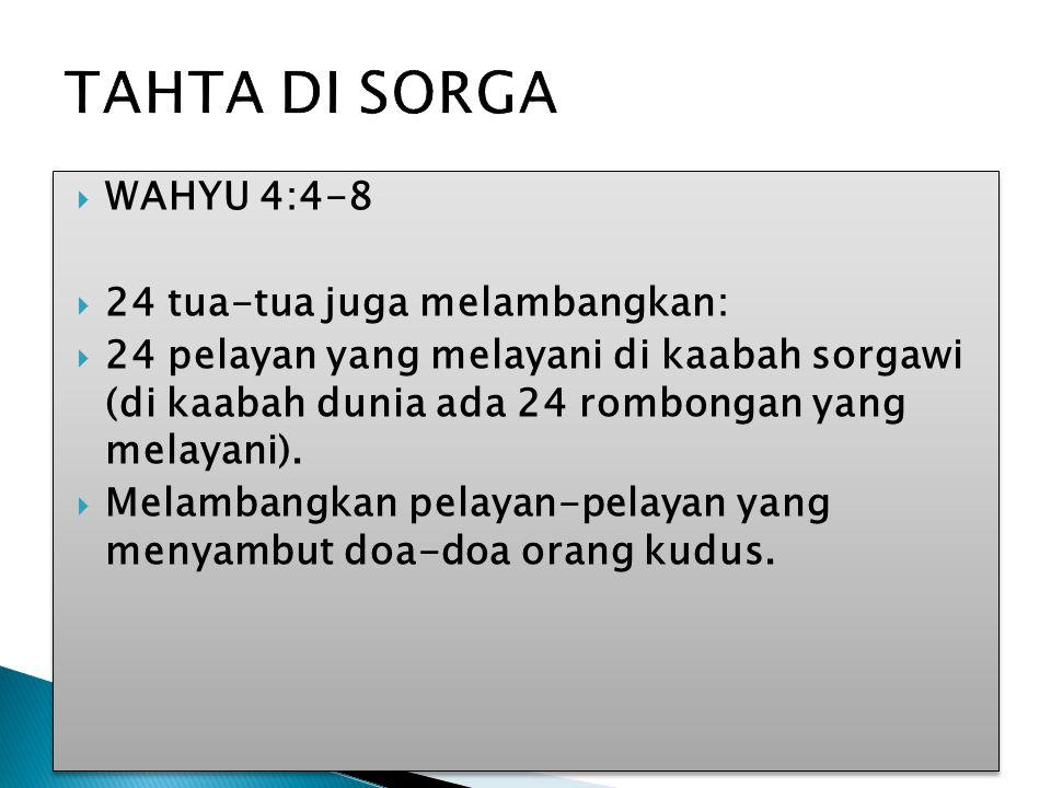 TAHTA DI SORGA WAHYU 4:4-8 24 tua-tua juga melambangkan: