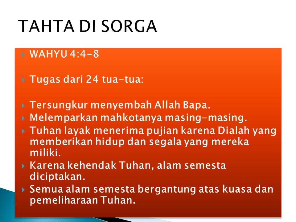 TAHTA DI SORGA WAHYU 4:4-8 Tugas dari 24 tua-tua: