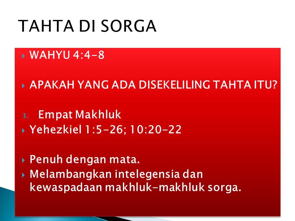 TAHTA DI SORGA WAHYU 4:4-8 APAKAH YANG ADA DISEKELILING TAHTA ITU
