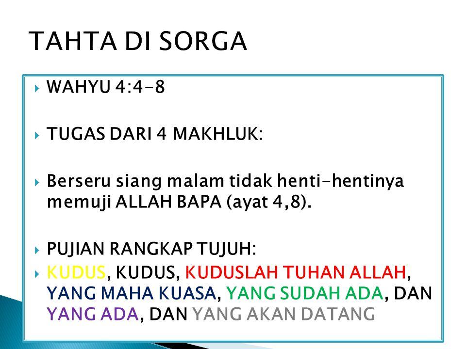 TAHTA DI SORGA WAHYU 4:4-8 TUGAS DARI 4 MAKHLUK: