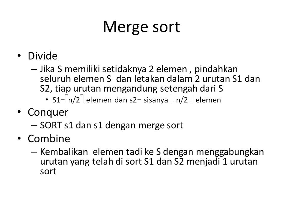 Merge sort Divide Conquer Combine