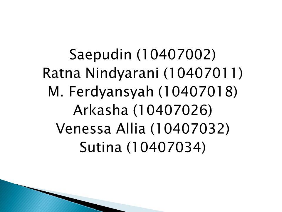 Saepudin (10407002) Ratna Nindyarani (10407011) M