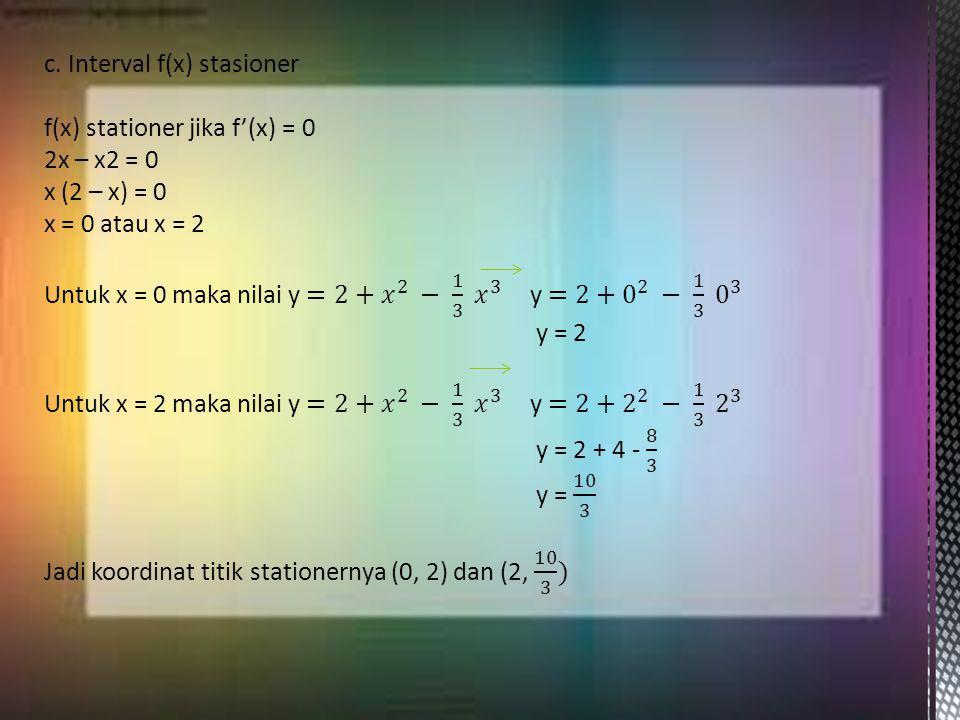 c. Interval f(x) stasioner