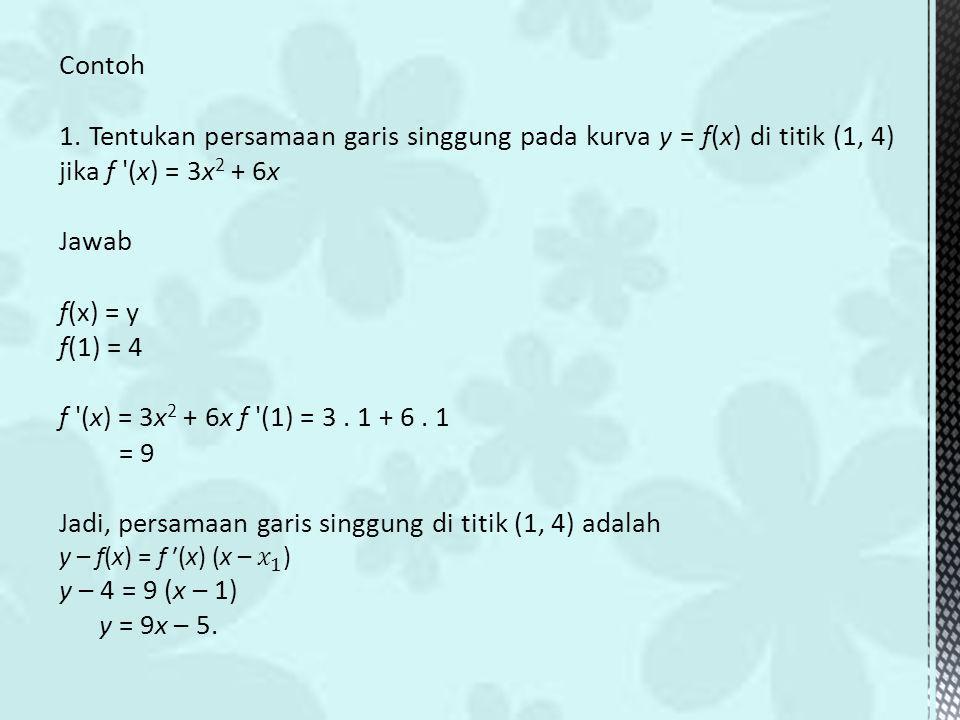 Jadi, persamaan garis singgung di titik (1, 4) adalah
