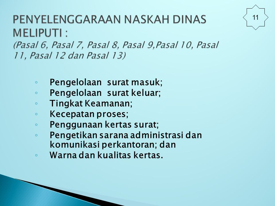 11 PENYELENGGARAAN NASKAH DINAS MELIPUTI : (Pasal 6, Pasal 7, Pasal 8, Pasal 9,Pasal 10, Pasal 11, Pasal 12 dan Pasal 13)