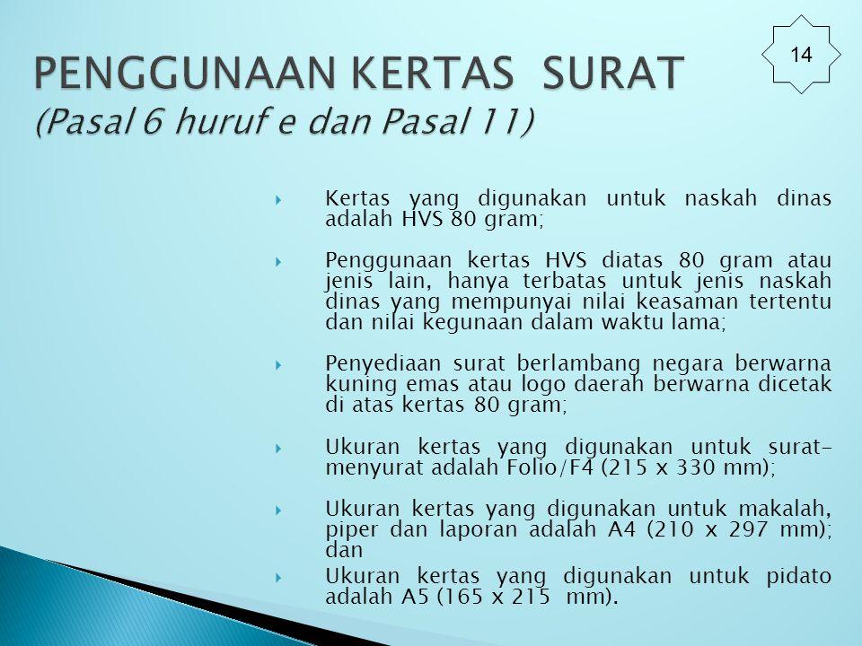 PENGGUNAAN KERTAS SURAT (Pasal 6 huruf e dan Pasal 11)