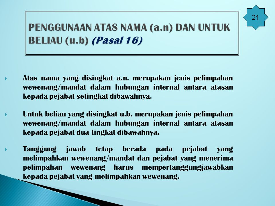 PENGGUNAAN ATAS NAMA (a.n) DAN UNTUK BELIAU (u.b) (Pasal 16)