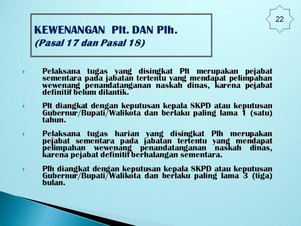 KEWENANGAN Plt. DAN Plh. (Pasal 17 dan Pasal 18)