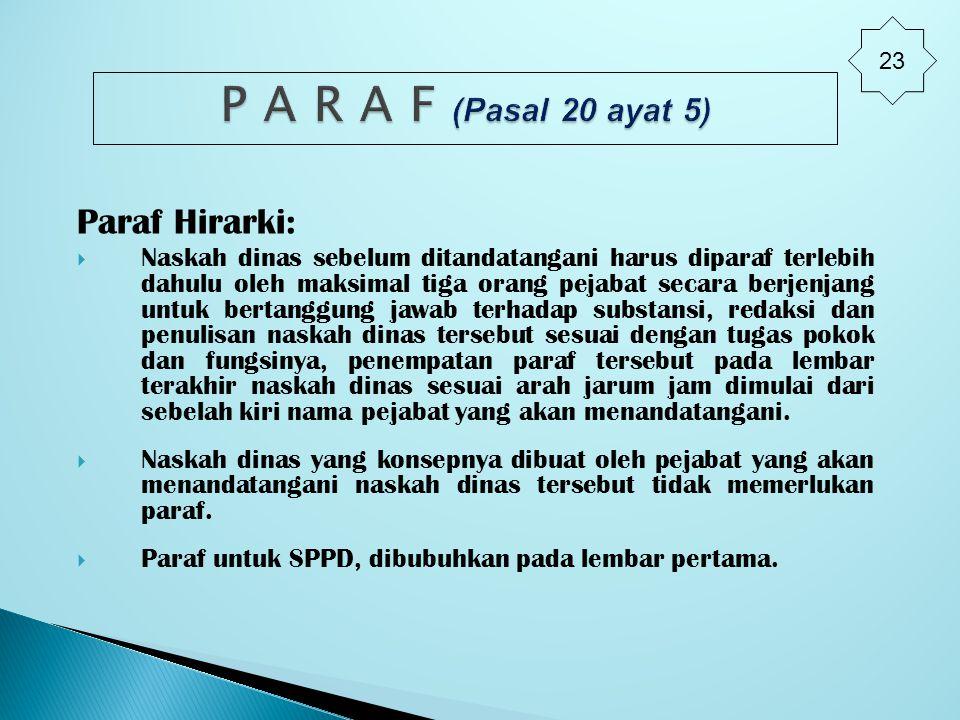 P A R A F (Pasal 20 ayat 5) Paraf Hirarki: