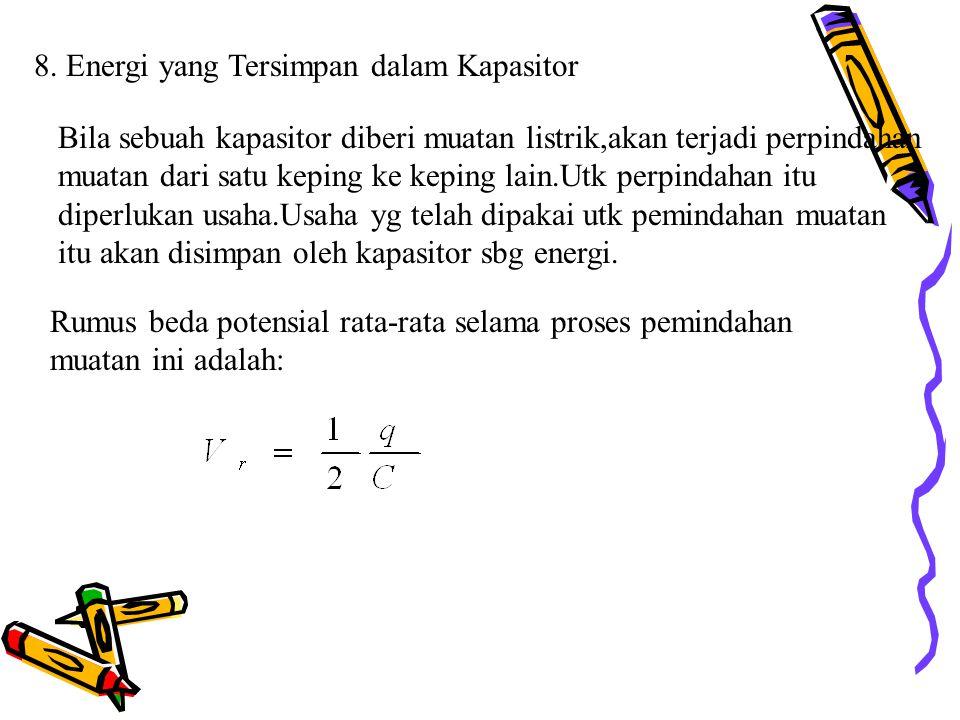 8. Energi yang Tersimpan dalam Kapasitor