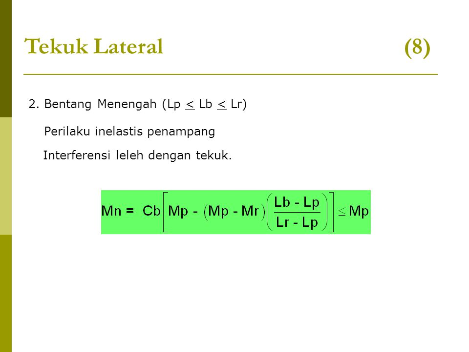 Tekuk Lateral (8) 2. Bentang Menengah (Lp < Lb < Lr)