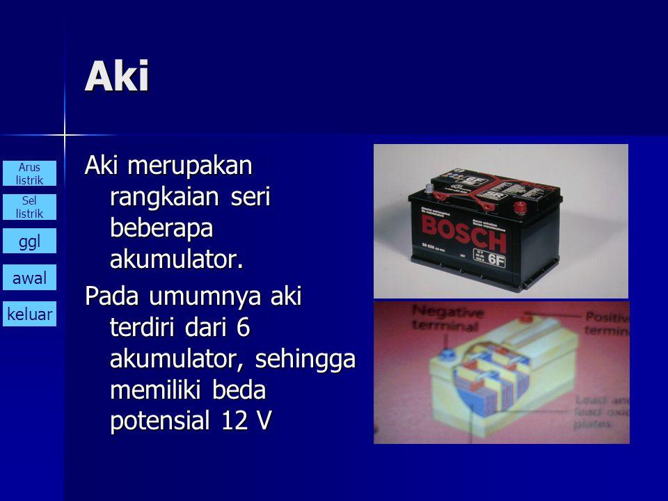 Aki Aki merupakan rangkaian seri beberapa akumulator.