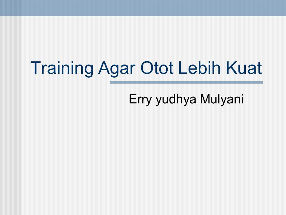 Training Agar Otot Lebih Kuat