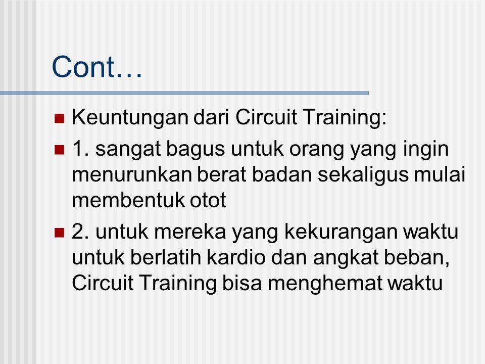 Cont… Keuntungan dari Circuit Training: