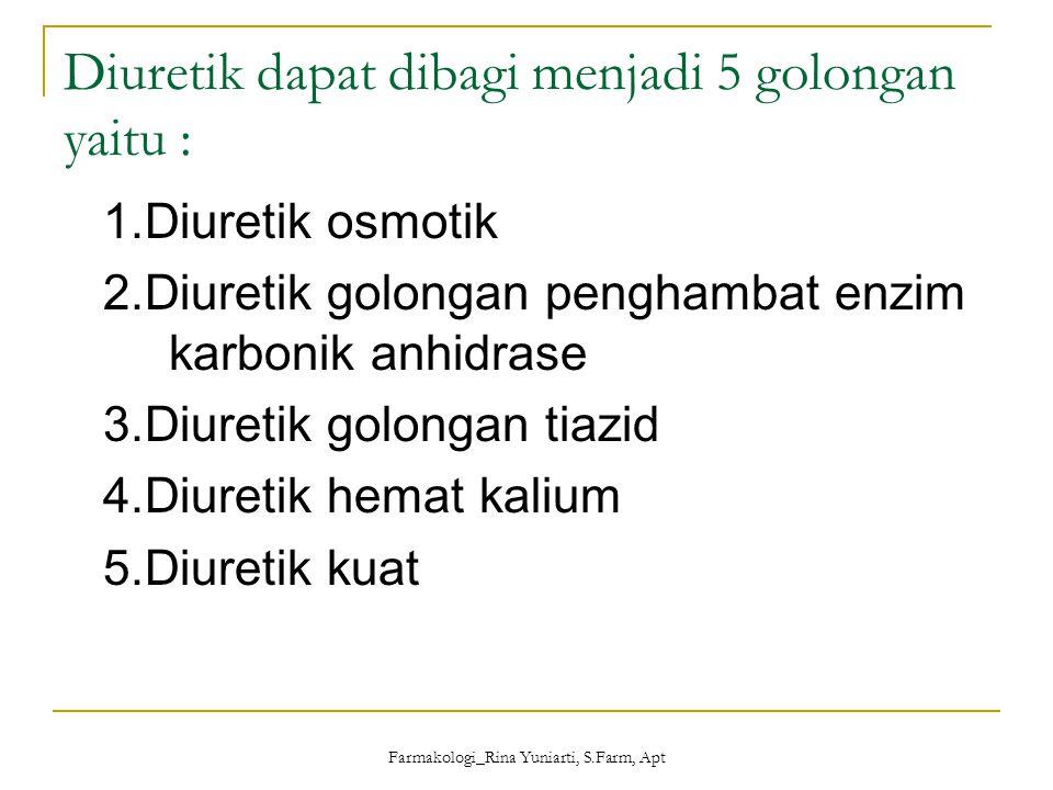 Diuretik dapat dibagi menjadi 5 golongan yaitu :