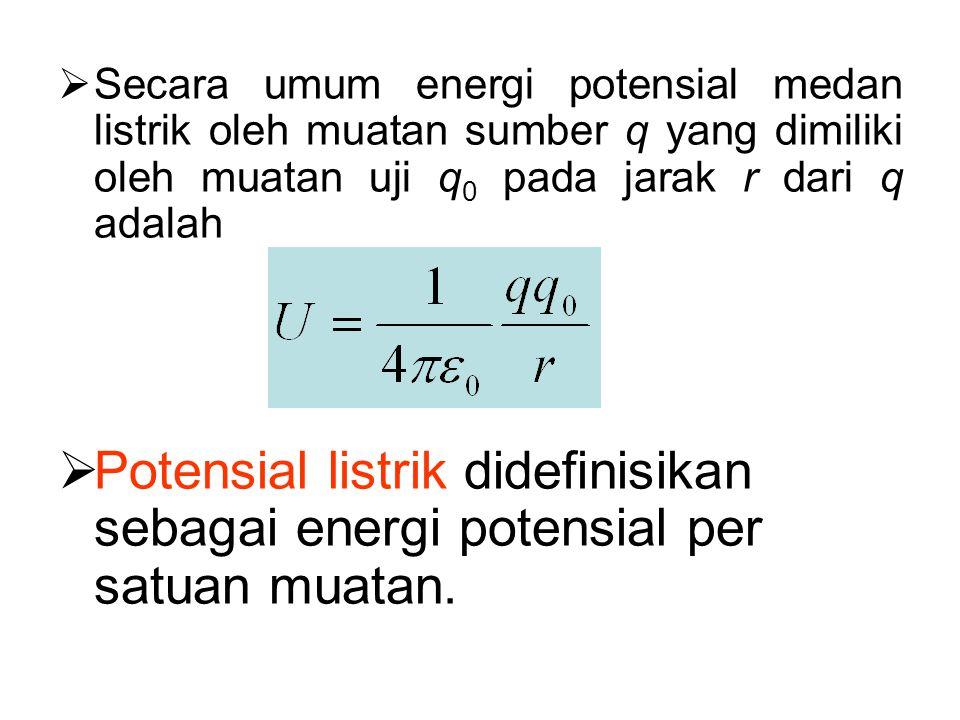 Secara umum energi potensial medan listrik oleh muatan sumber q yang dimiliki oleh muatan uji q0 pada jarak r dari q adalah