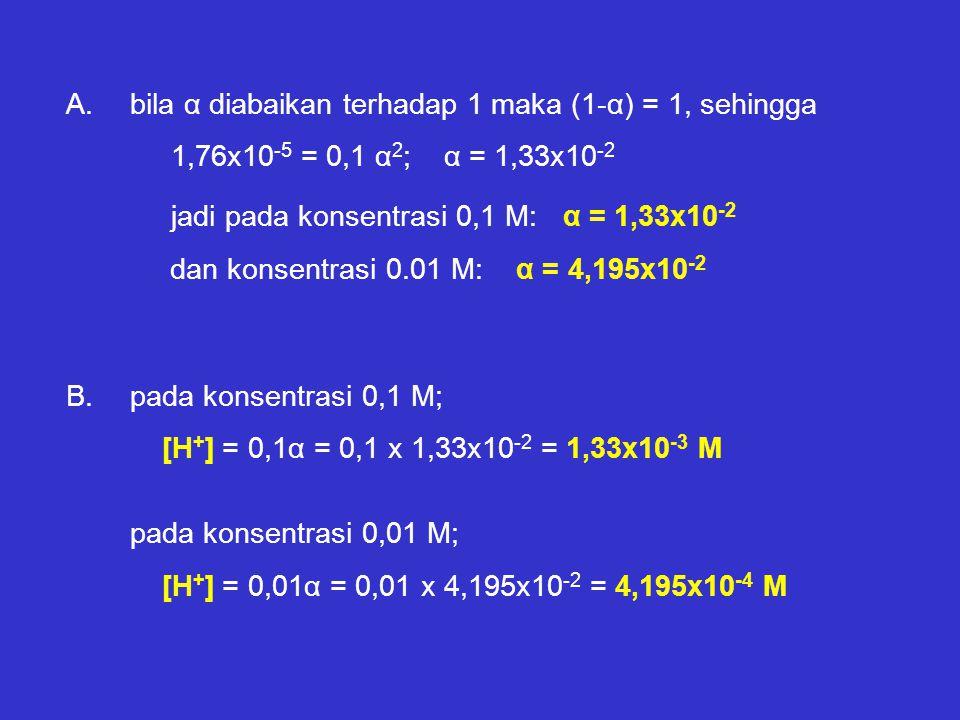 A. bila α diabaikan terhadap 1 maka (1-α) = 1, sehingga