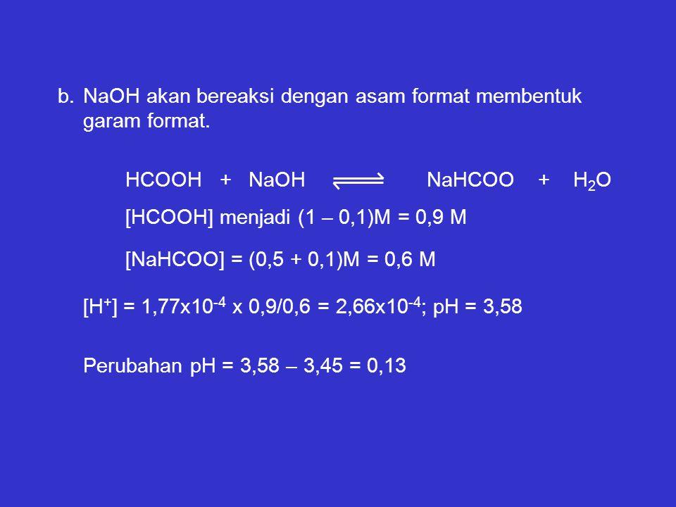 NaOH akan bereaksi dengan asam format membentuk garam format.