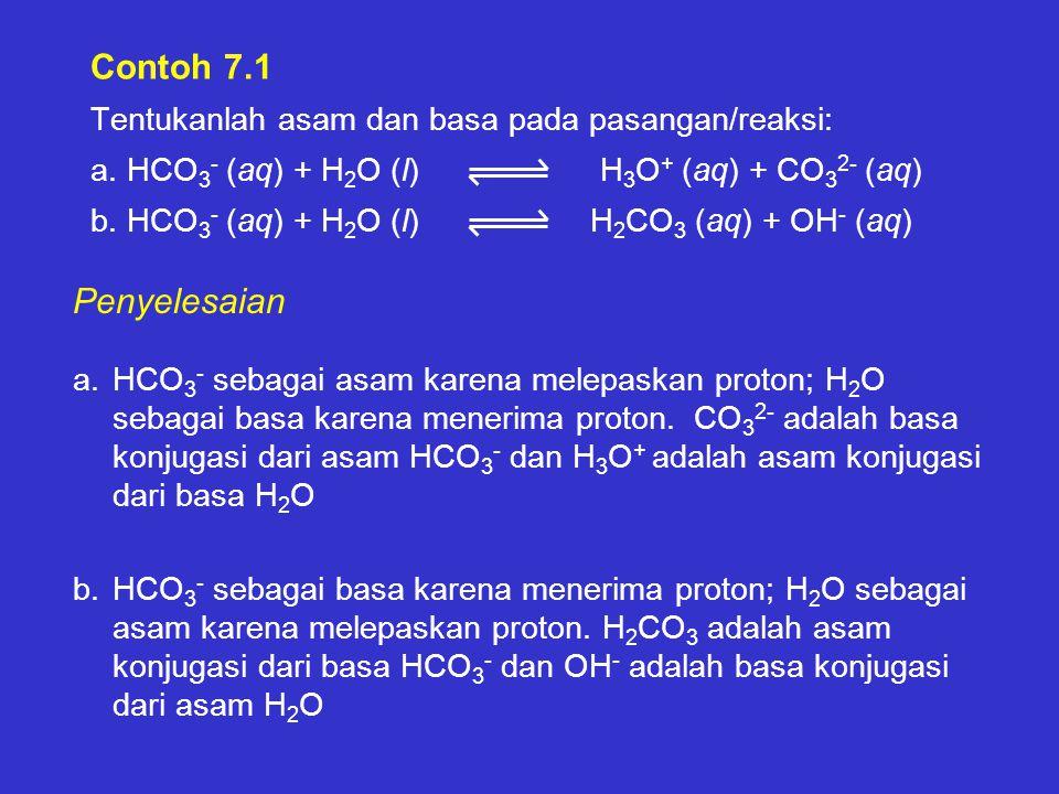 Contoh 7. 1 Tentukanlah asam dan basa pada pasangan/reaksi: a