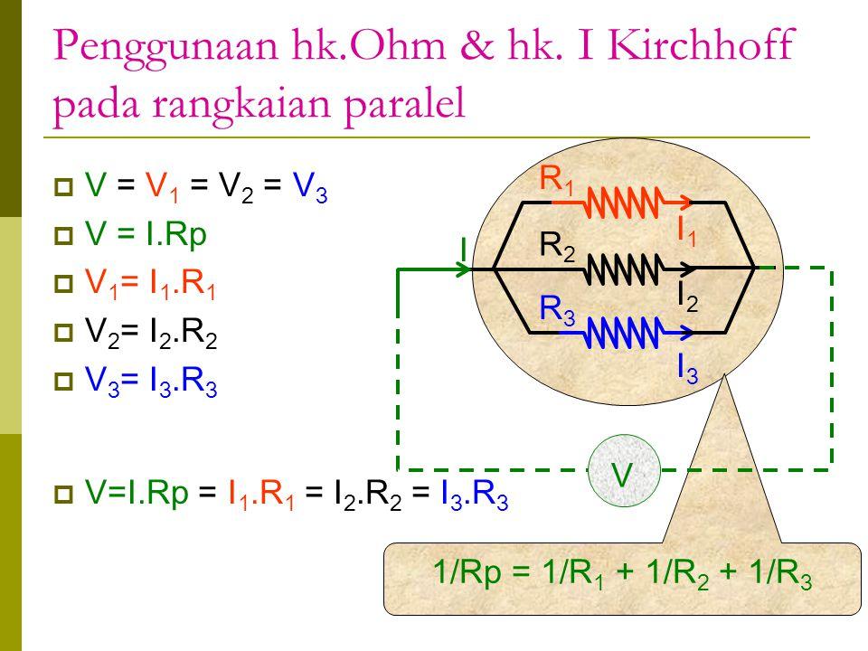 Penggunaan hk.Ohm & hk. I Kirchhoff pada rangkaian paralel