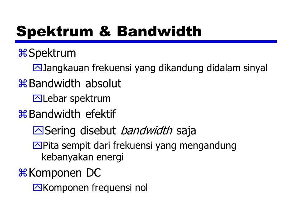 Spektrum & Bandwidth Spektrum Bandwidth absolut Bandwidth efektif
