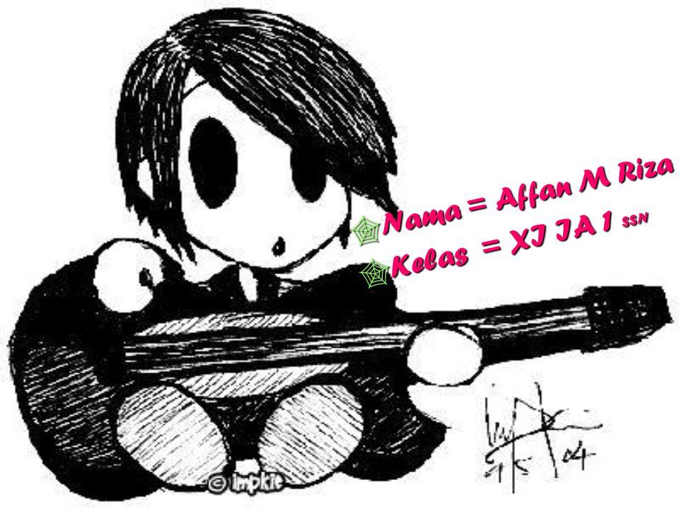Nama = Affan M Riza Kelas = XI IA 1 SSN