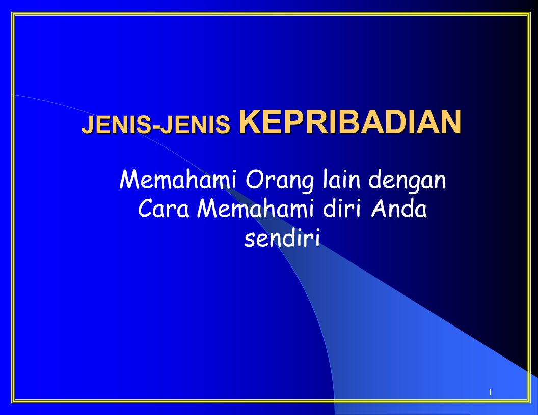 JENIS-JENIS KEPRIBADIAN
