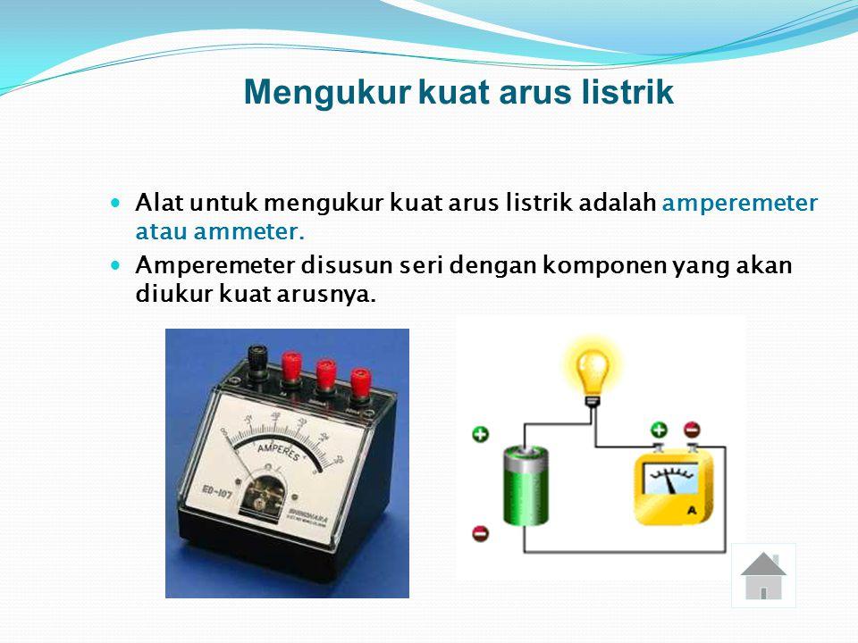 Mengukur kuat arus listrik