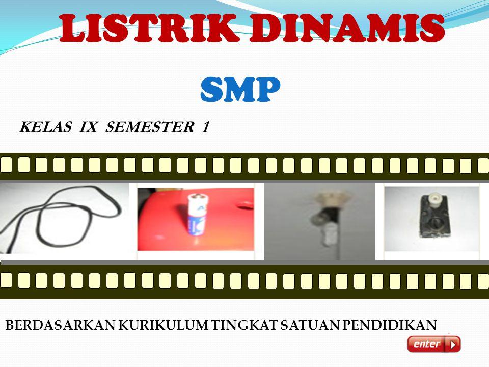 LISTRIK DINAMIS SMP KELAS IX SEMESTER 1